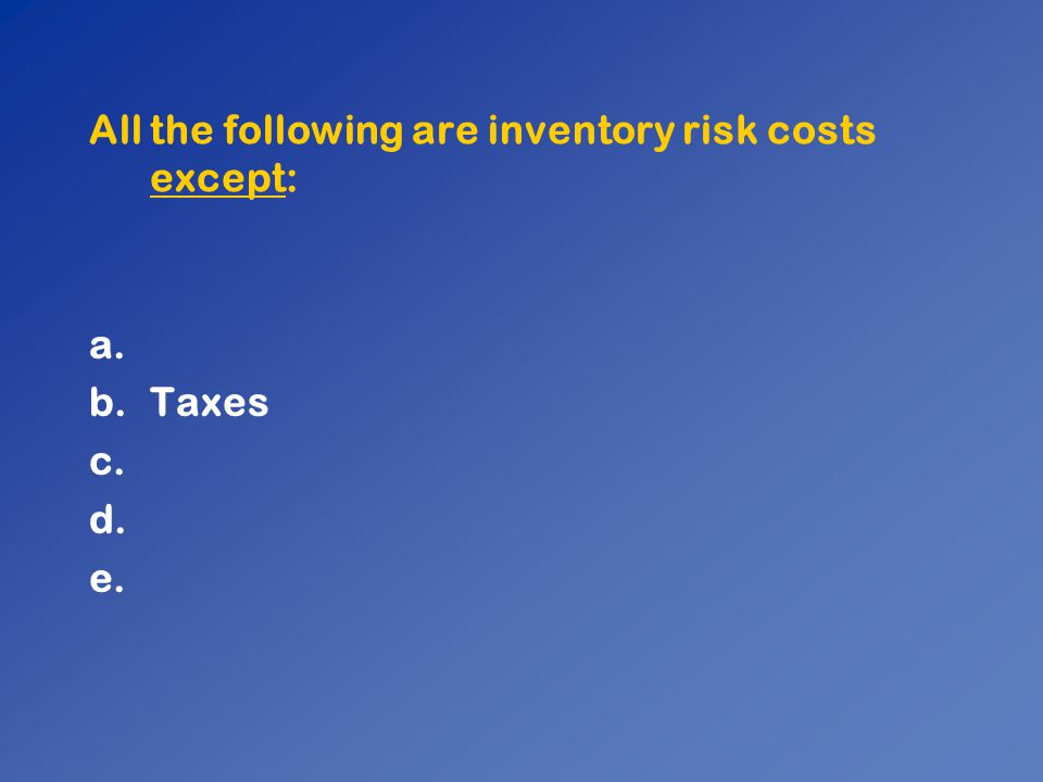 All the following are inventory risk costs except: