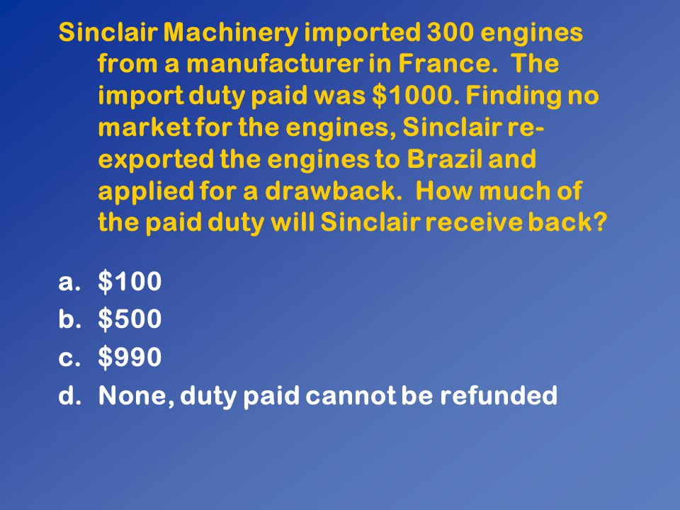 Sinclair Machinery imported 300 engines from a manufacturer in France