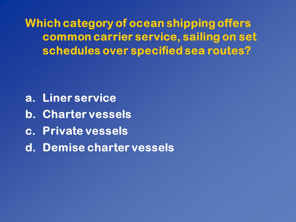 Which category of ocean shipping offers common carrier service, sailing on set schedules over specified sea routes