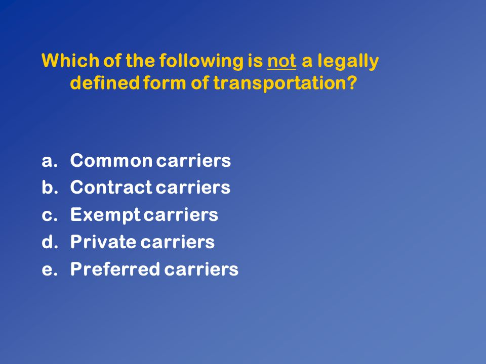 Which of the following is not a legally defined form of transportation