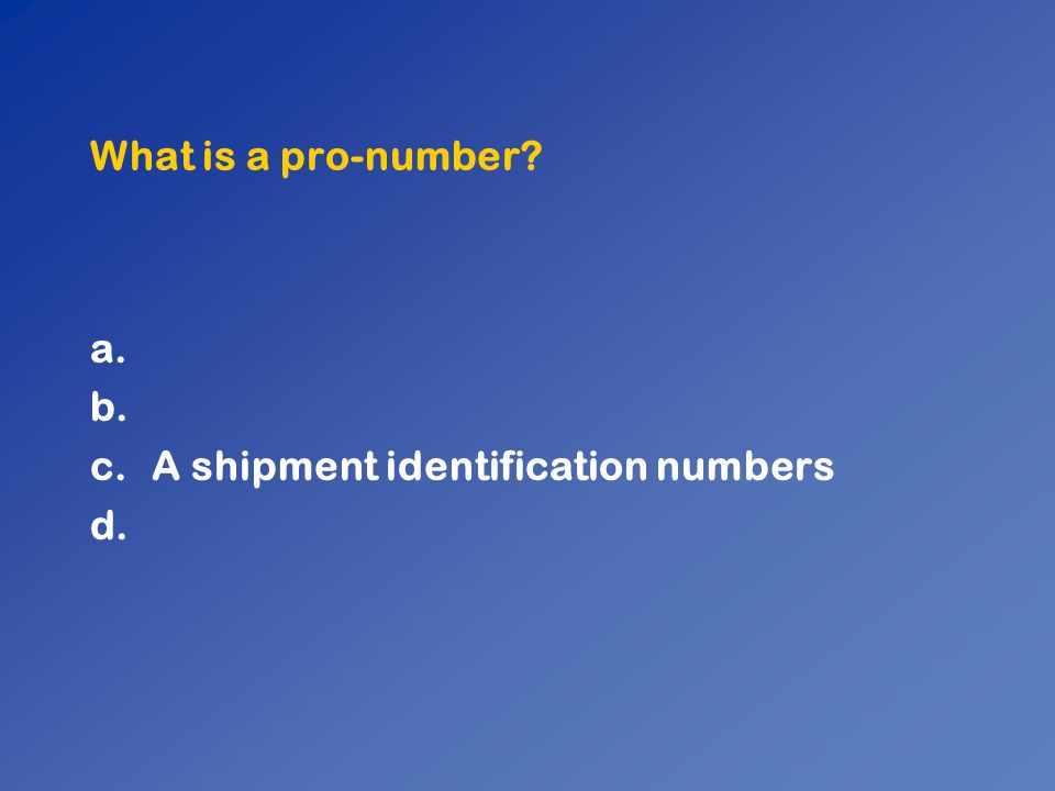 What is a pro-number A shipment identification numbers