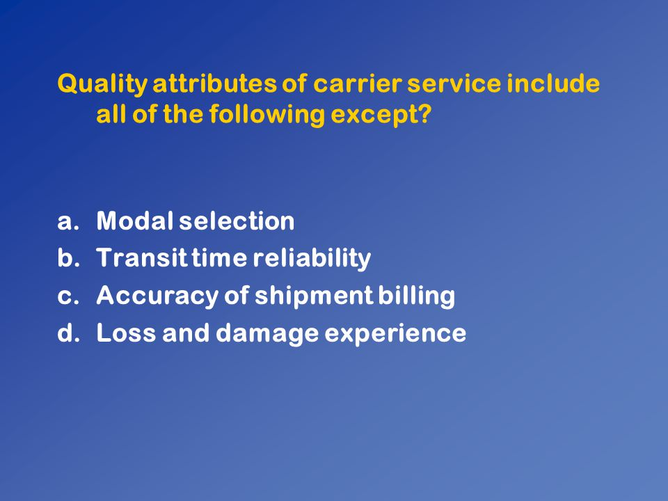 Quality attributes of carrier service include all of the following except