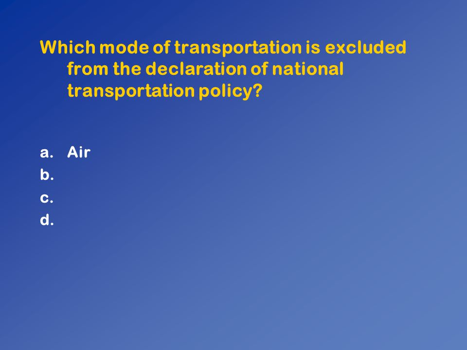 Which mode of transportation is excluded from the declaration of national transportation policy