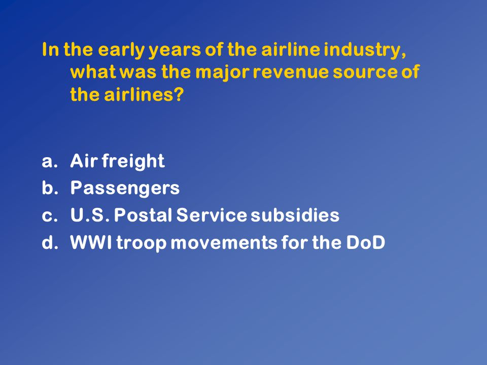 In the early years of the airline industry, what was the major revenue source of the airlines
