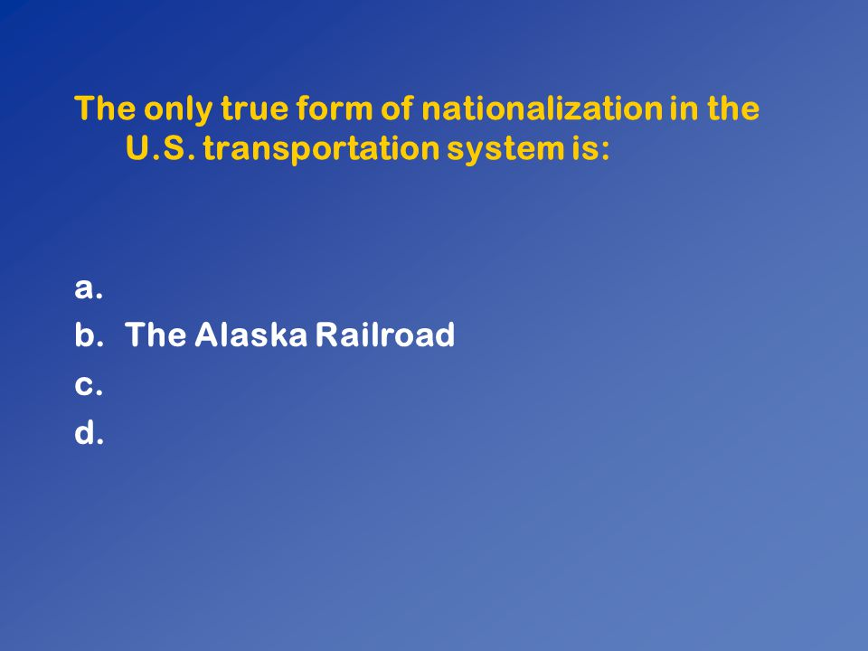 The only true form of nationalization in the U. S