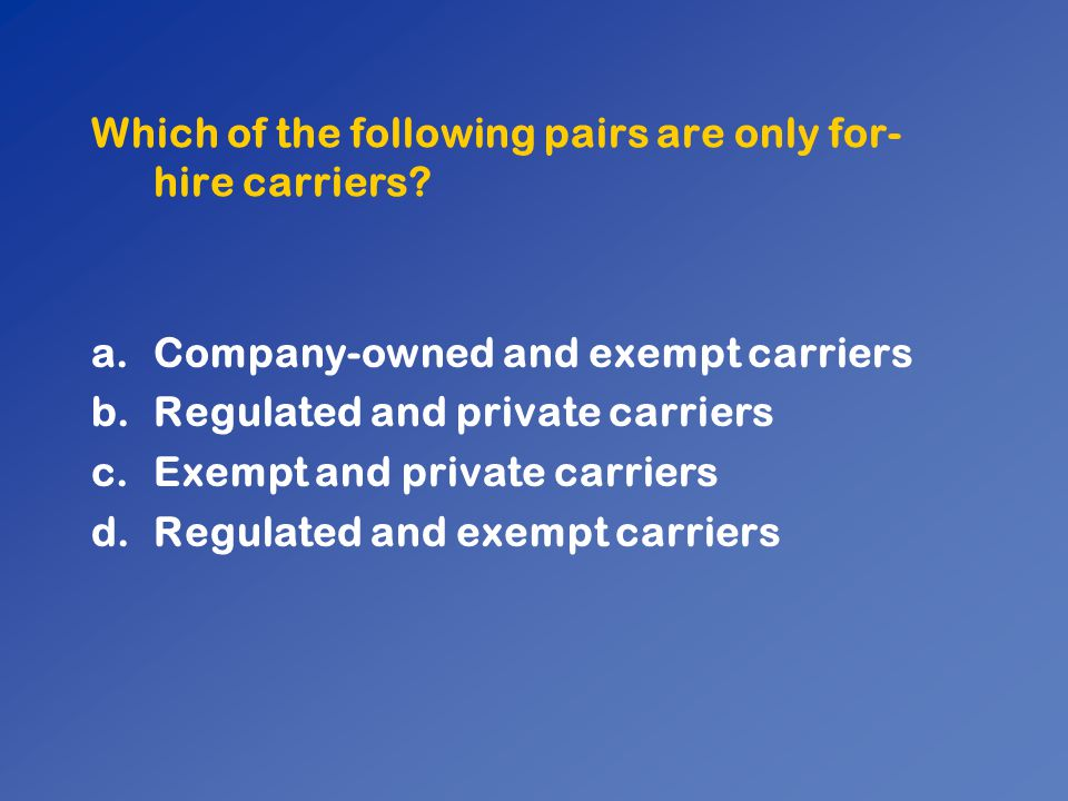 Which of the following pairs are only for-hire carriers