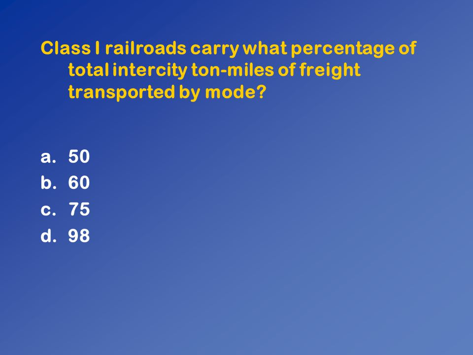 Class I railroads carry what percentage of total intercity ton-miles of freight transported by mode