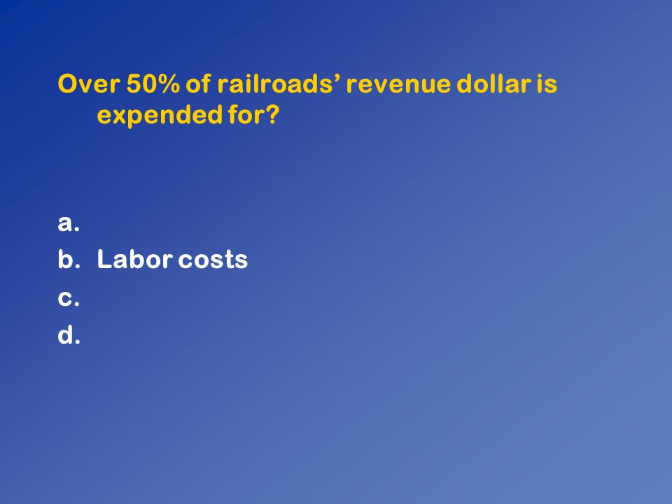 Over 50% of railroads' revenue dollar is expended for