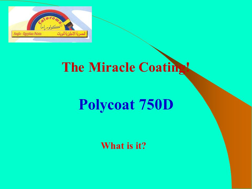 The Miracle Coating! Polycoat 750D What is it