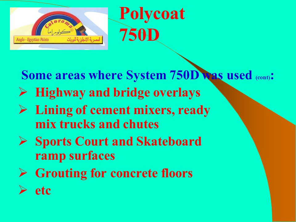 Polycoat 750D Some areas where System 750D was used (cont):