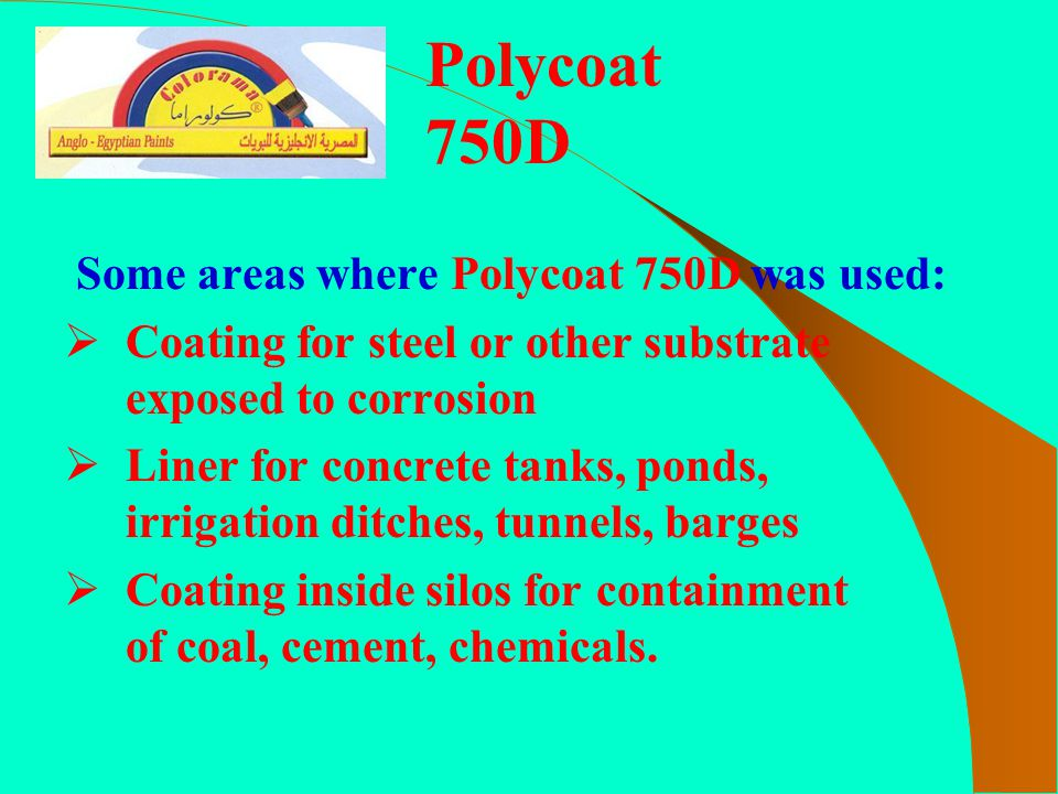 Polycoat 750D Some areas where Polycoat 750D was used: