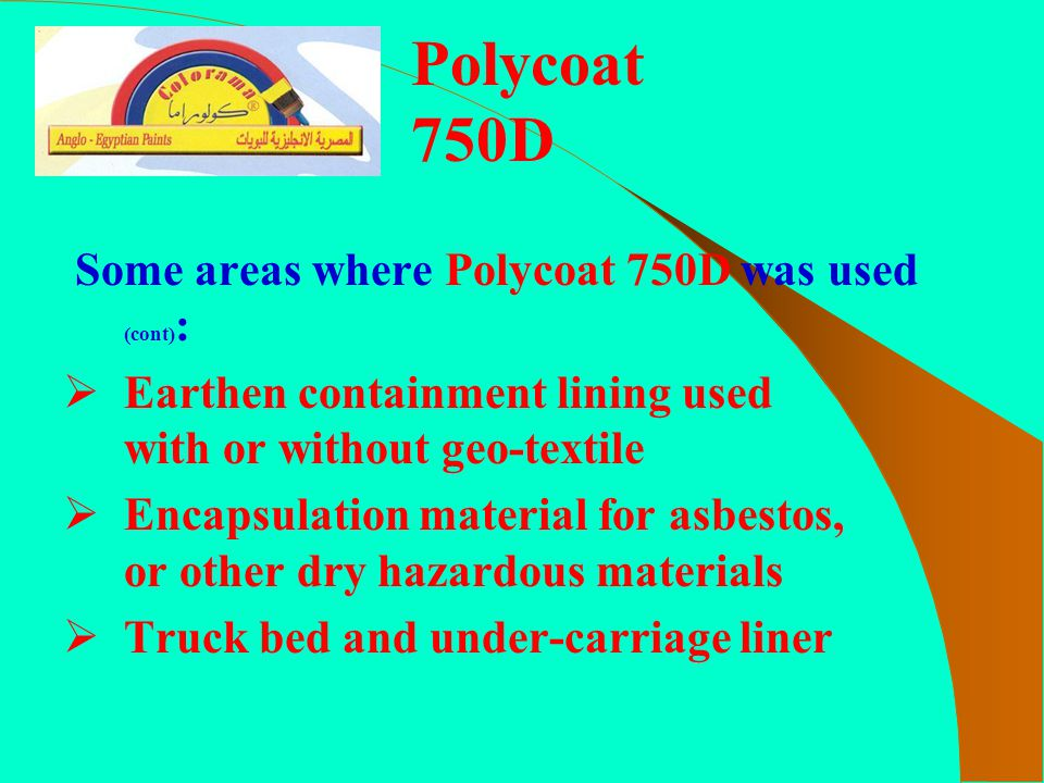 Polycoat 750D Some areas where Polycoat 750D was used (cont):
