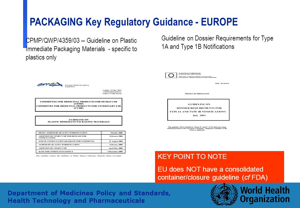 EU does NOT have a consolidated container/closure guideline (cf FDA)