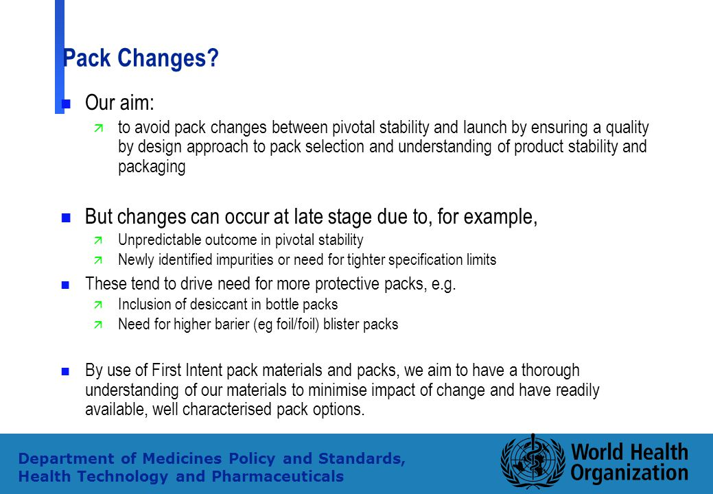 Pack Changes Our aim: