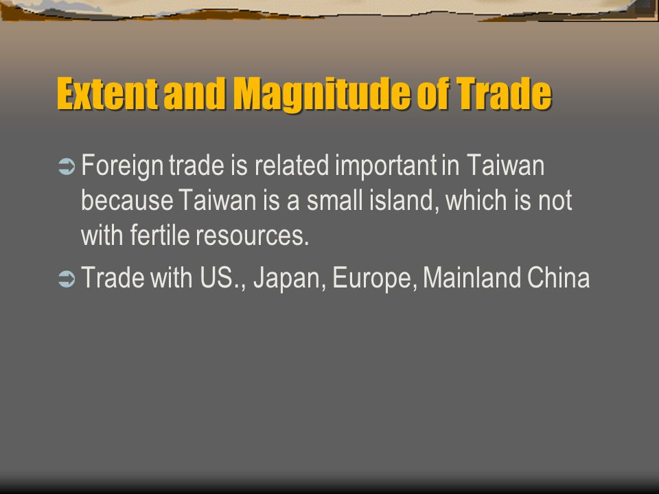 Extent and Magnitude of Trade