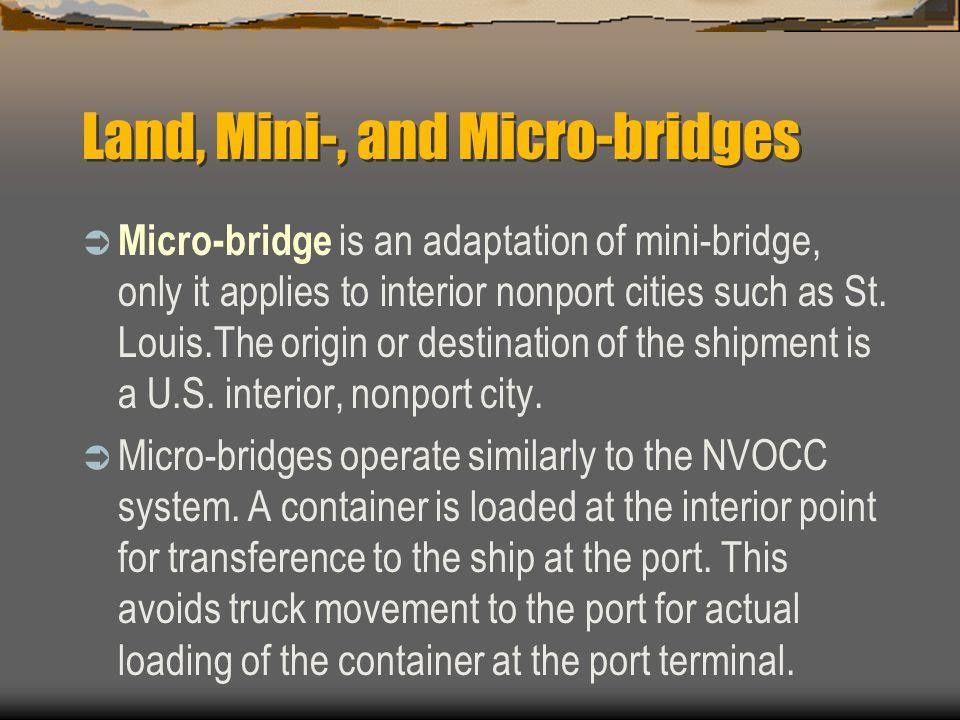 Land, Mini-, and Micro-bridges
