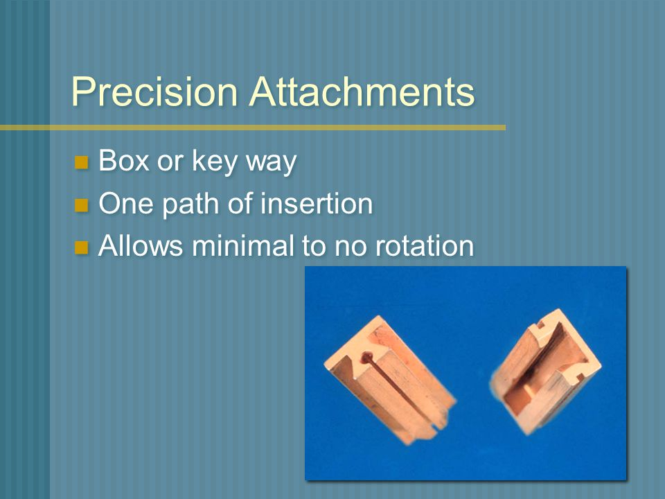 Precision Attachments