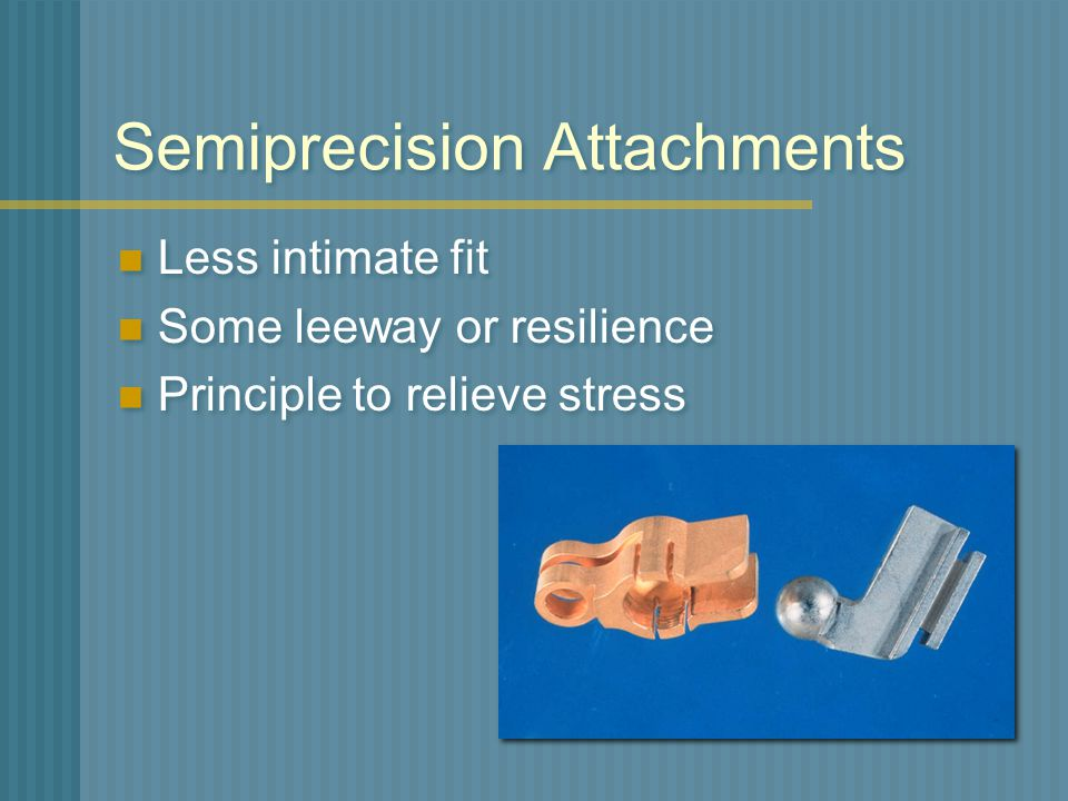 Semiprecision Attachments
