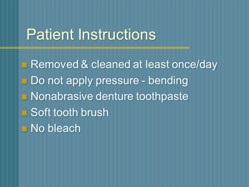 Patient Instructions Removed & cleaned at least once/day