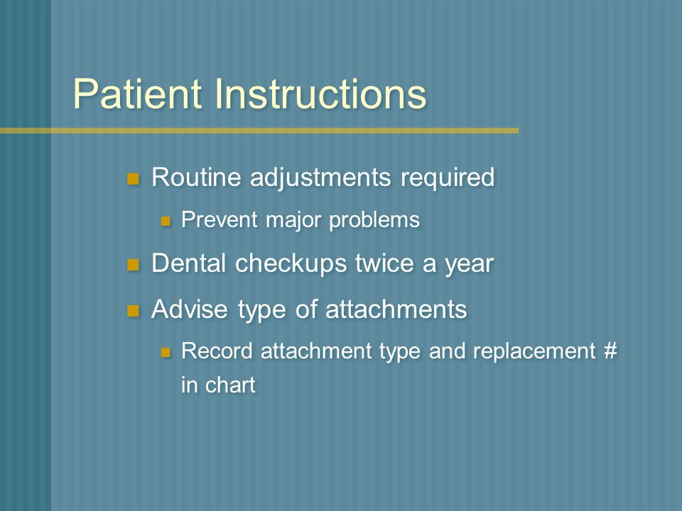 Patient Instructions Routine adjustments required