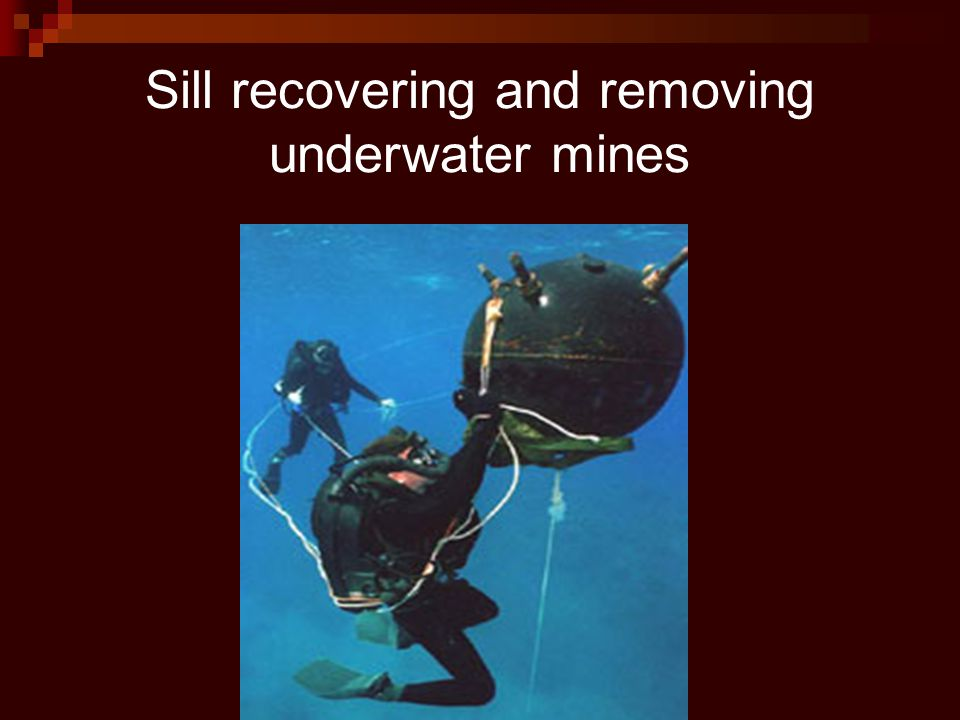 Sill recovering and removing underwater mines