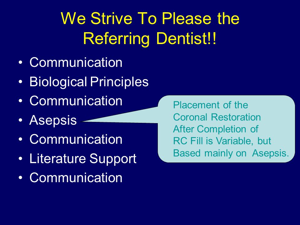We Strive To Please the Referring Dentist!!