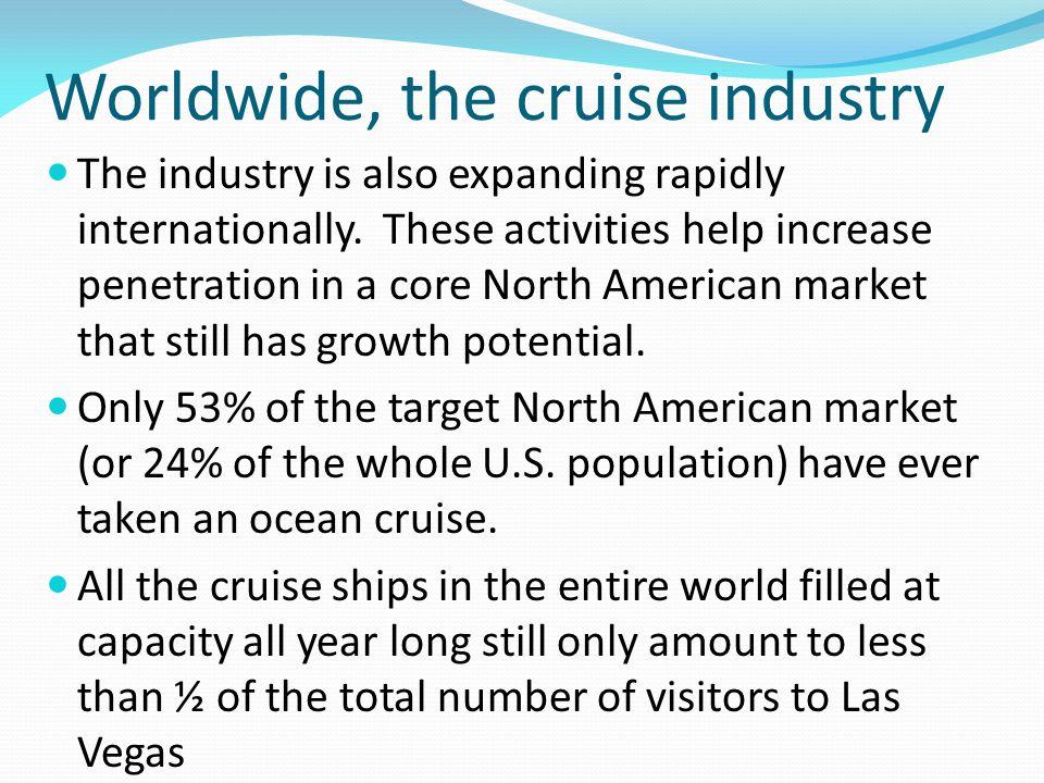 Worldwide, the cruise industry