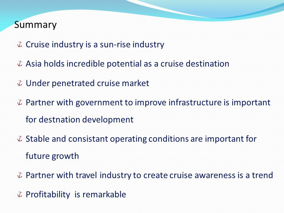 Summary Cruise industry is a sun-rise industry