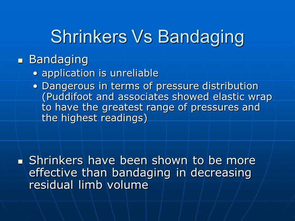 Shrinkers Vs Bandaging