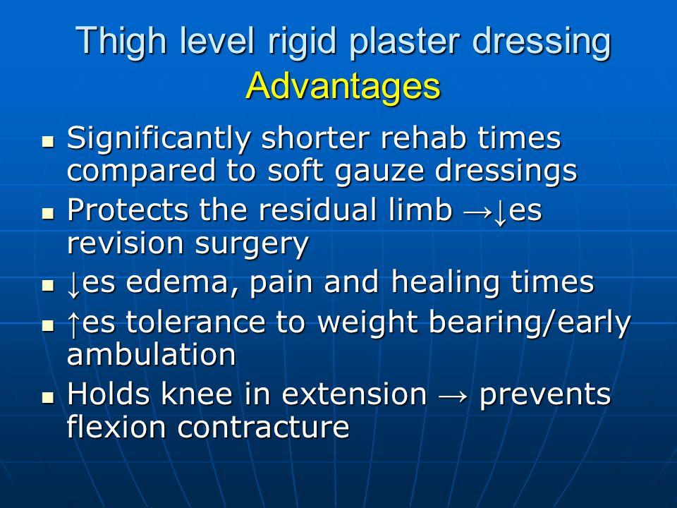 Thigh level rigid plaster dressing Advantages