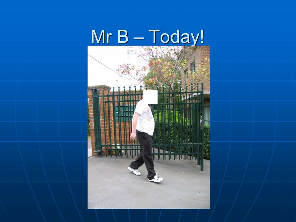 Mr B – Today!