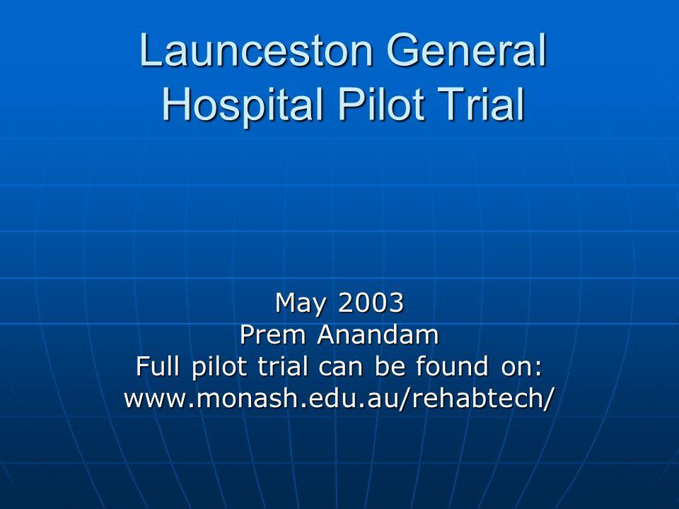 Launceston General Hospital Pilot Trial