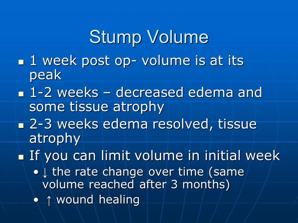 Stump Volume 1 week post op- volume is at its peak