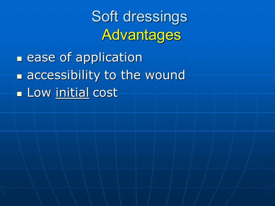 Soft dressings Advantages