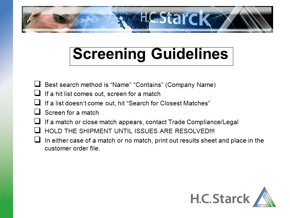 Screening Guidelines Best search method is Name Contains (Company Name) If a hit list comes out, screen for a match.