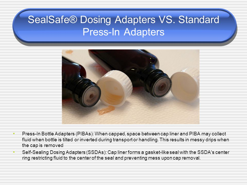 SealSafe® Dosing Adapters VS. Standard Press-In Adapters