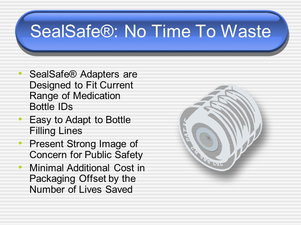 SealSafe®: No Time To Waste