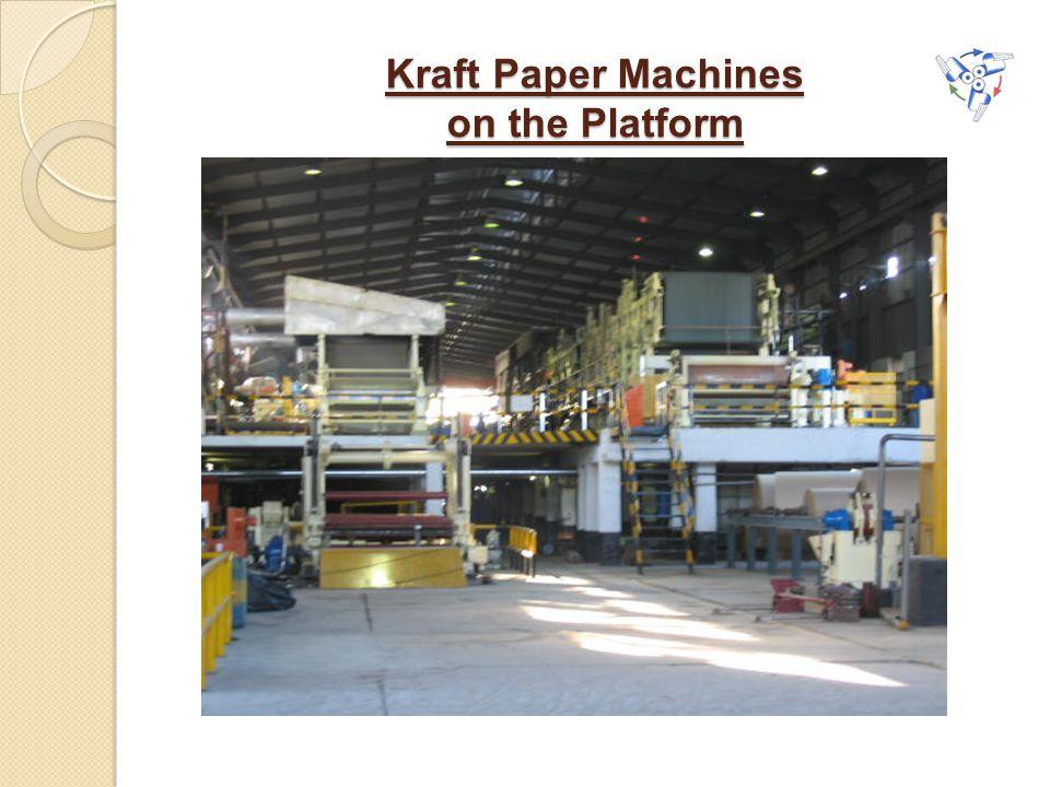 Kraft Paper Machines on the Platform