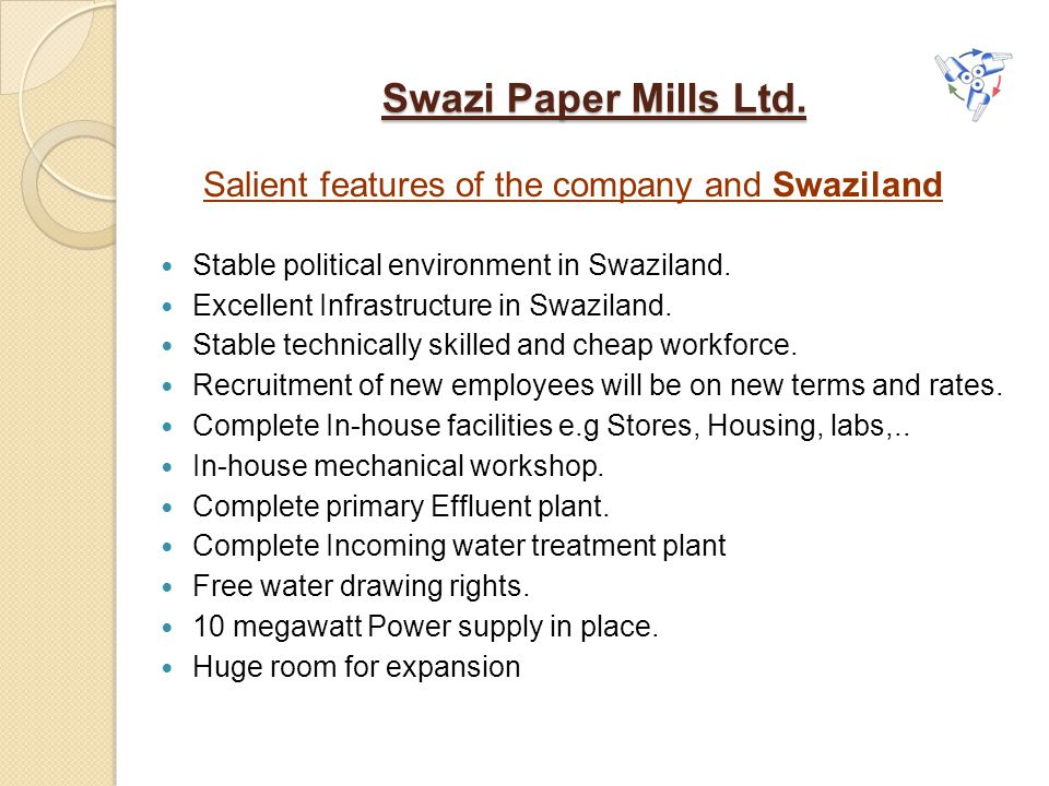 Swazi Paper Mills Ltd. Salient features of the company and Swaziland