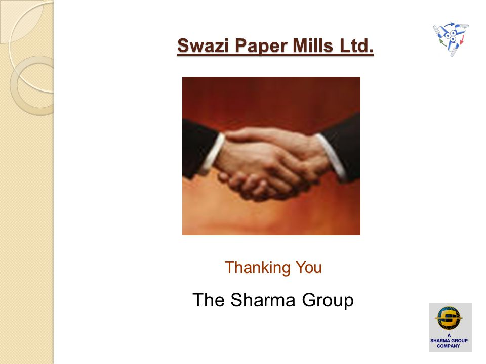 Swazi Paper Mills Ltd. Thanking You The Sharma Group