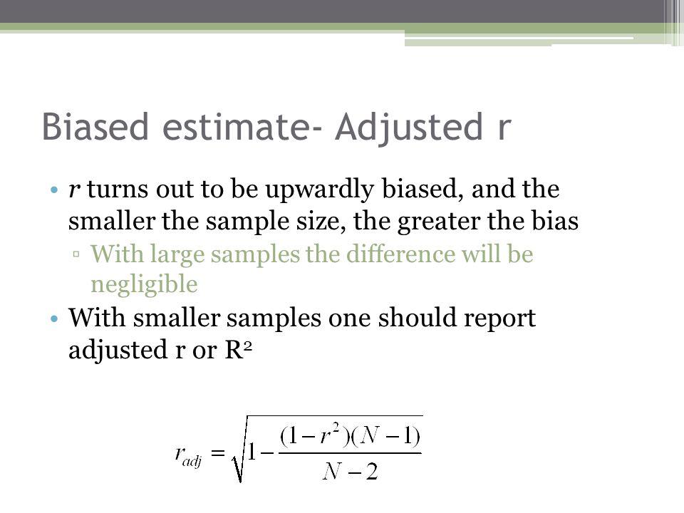 Biased estimate- Adjusted r
