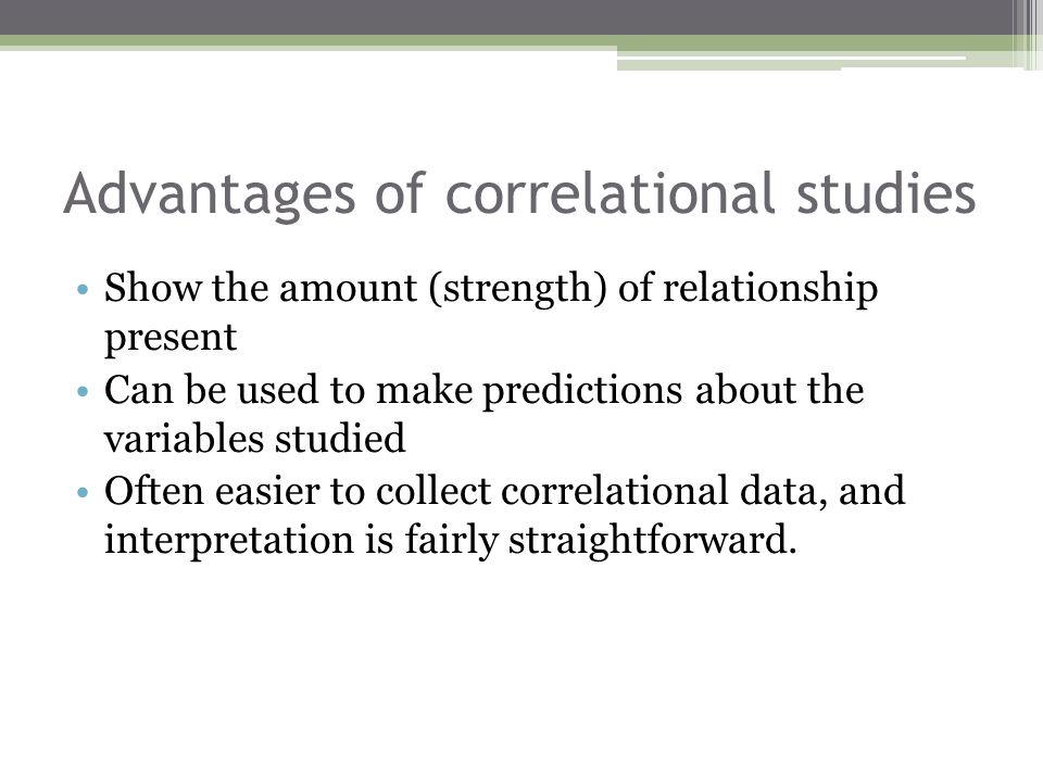 Advantages of correlational studies