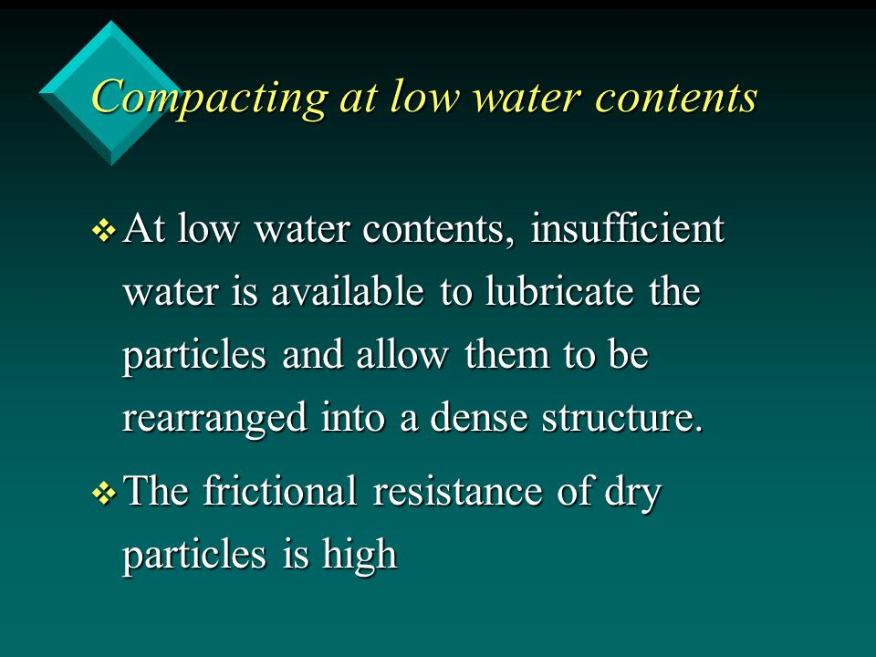 Compacting at low water contents