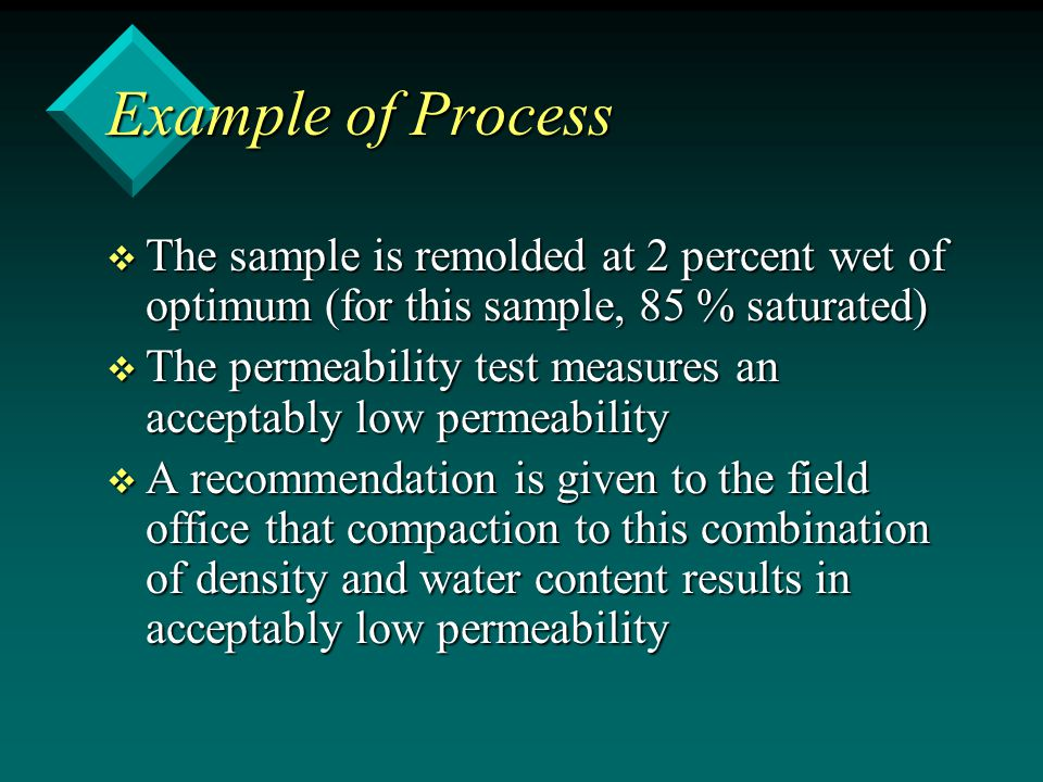 Example of Process The sample is remolded at 2 percent wet of optimum (for this sample, 85 % saturated)