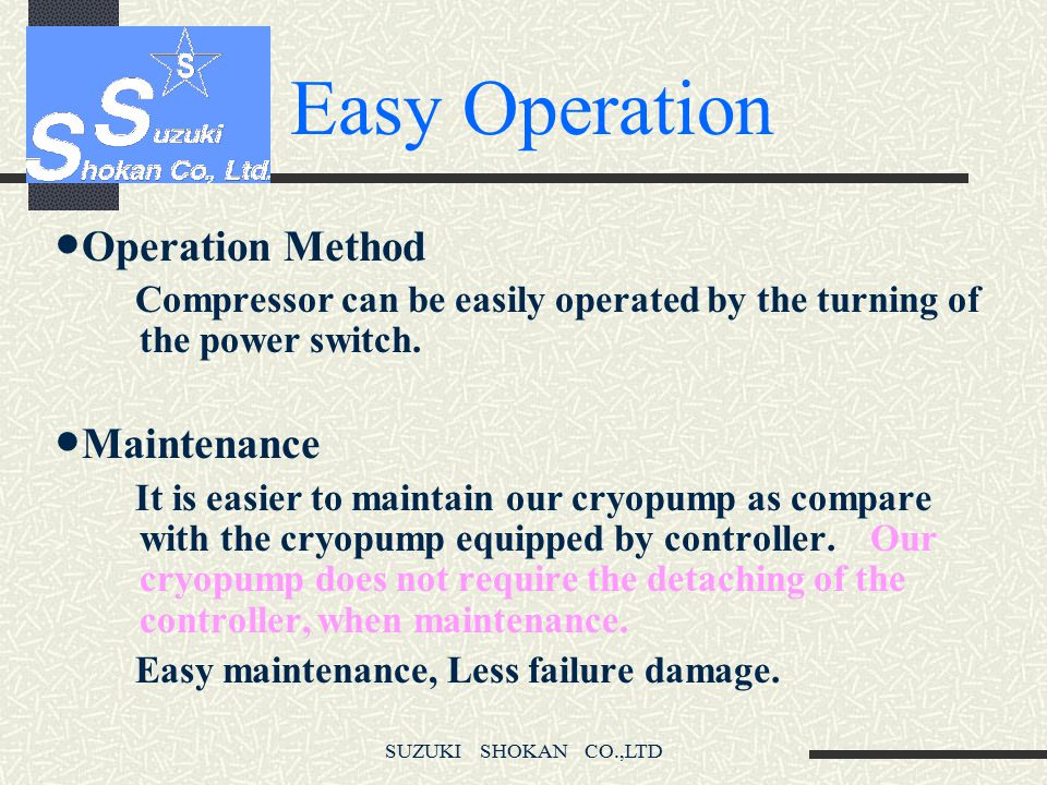 Easy Operation ●Operation Method ●Maintenance