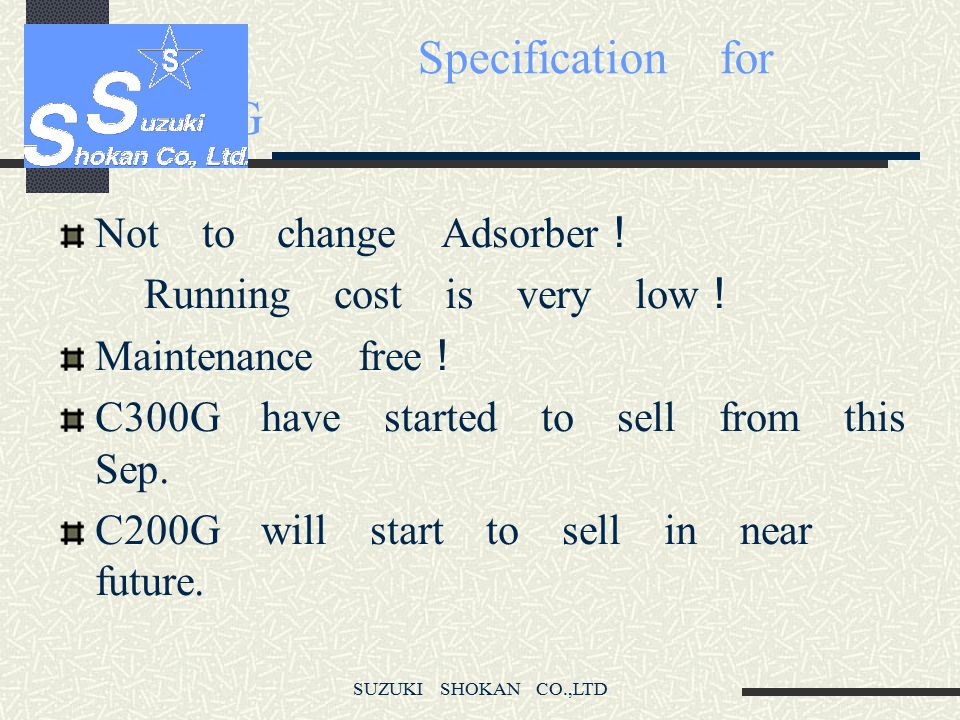 Specification for C100G Not to change Adsorber!