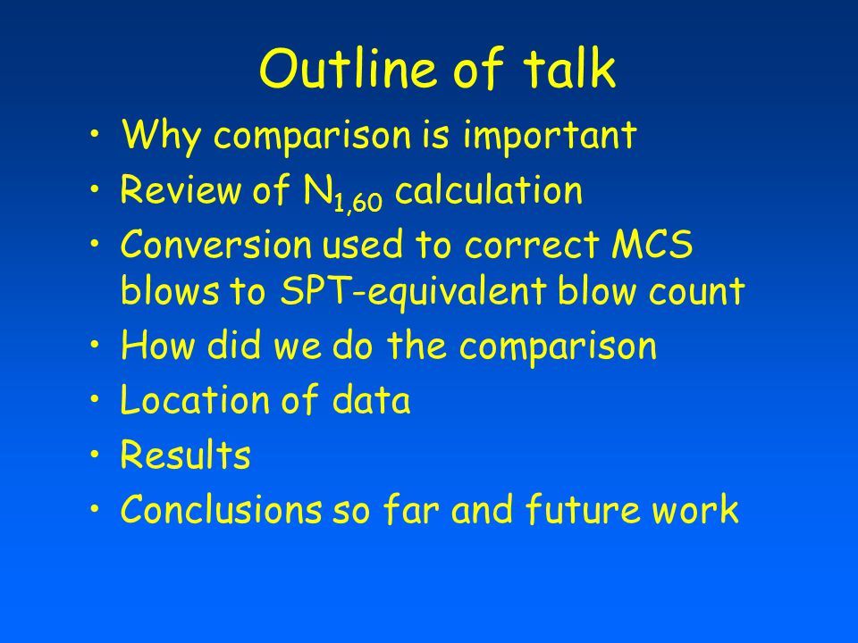 Outline of talk Why comparison is important