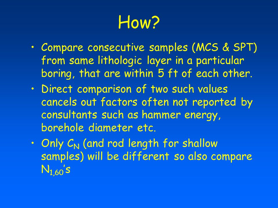 How Compare consecutive samples (MCS & SPT) from same lithologic layer in a particular boring, that are within 5 ft of each other.