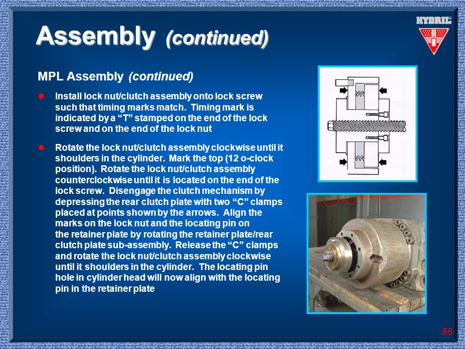 Assembly (continued) MPL Assembly (continued)