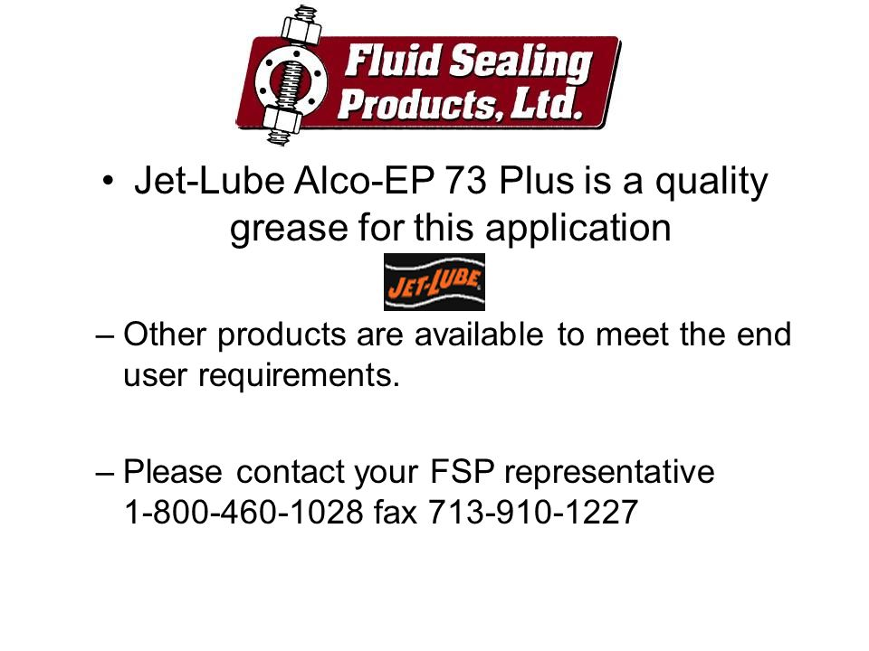 Jet-Lube Alco-EP 73 Plus is a quality grease for this application